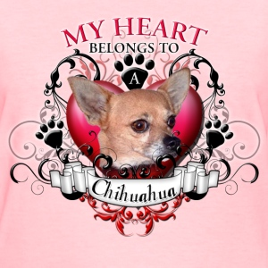 My Heart Belongs to a Chihuahua Women's T-Shirts - Women's T-Shirt