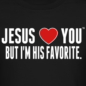 JESUS LOVE YOU BUT I'M HIS FAVORITE Long Sleeve Shirts - Crewneck Sweatshirt