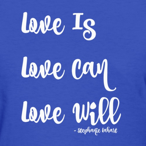 Love Is Love Can Love Will