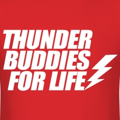 Thunder Buddies For Life T-Shirts
