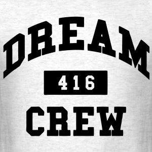 Dream Crew 416 T-Shirts - Men's T-Shirt