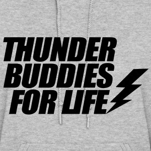 Thunder Buddies For Life Hoodies - Women's Hoodie