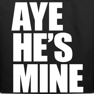 Aye He's Mine Bags  - Eco-Friendly Cotton Tote