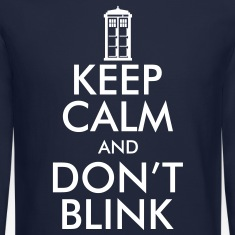Keep Calm and Don't Blink Long Sleeve Shirts