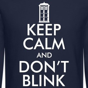 Keep Calm and Don't Blink Long Sleeve Shirts - Crewneck Sweatshirt