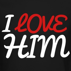 I Love Him Long Sleeve Shirts - Crewneck Sweatshirt