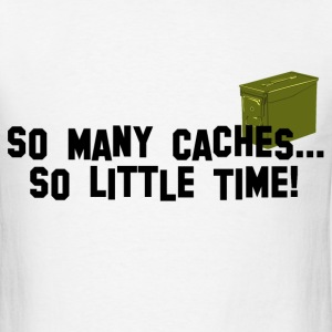 So Many Caches...So Little Time - Men's T-Shirt