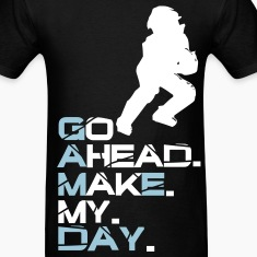 Make My Day T-Shirts