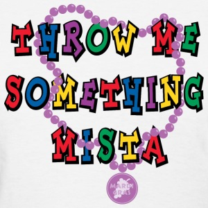 Mardi Gras Throw Me Something T-Shirt - Women's T-Shirt