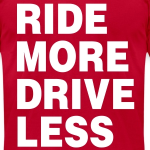 ride_more_drive_less T-Shirts - Men's T-Shirt by American Apparel