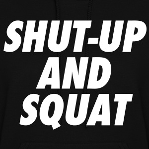 Shut-Up and Squat Hoodies - Women's Hoodie