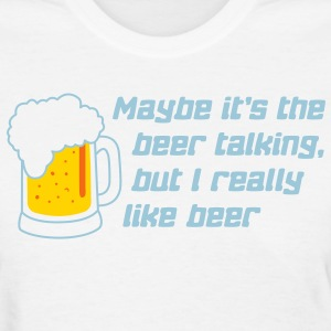the beer is talking Women's T-Shirts - Women's T-Shirt
