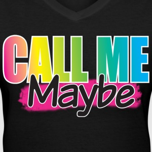 call_me_maybe - Women's V-Neck T-Shirt