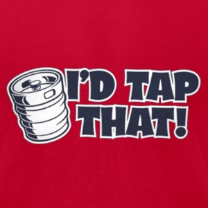Id Tap That T-Shirts - Men's T-Shirt by American Apparel