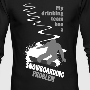 My drinking team has a snowboarding problem Long Sleeve Shirts - Men's Long Sleeve T-Shirt by Next Level