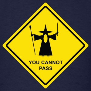 You Cannot Pass warning sign - Men's T-Shirt