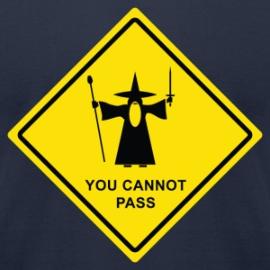 You Cannot Pass warning sign - Men's T-Shirt by American Apparel