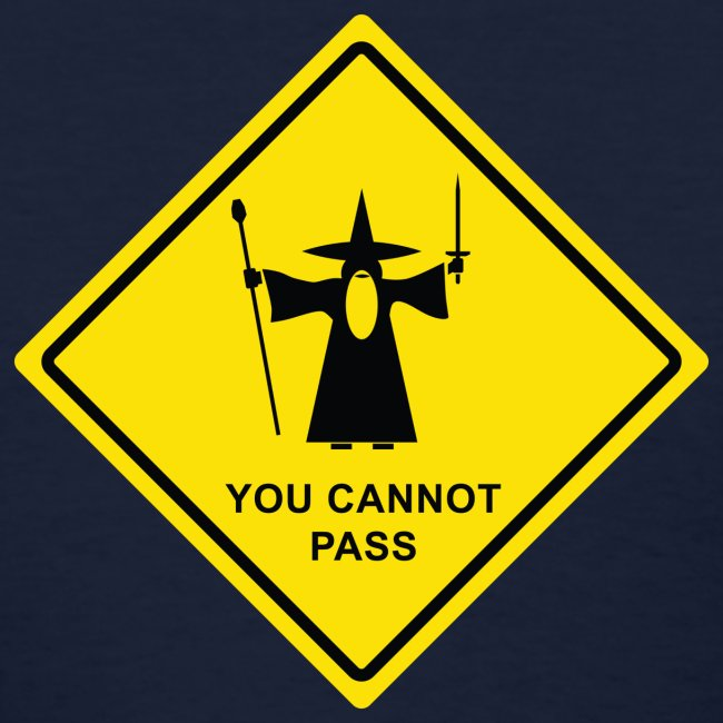 """""""You Cannot Pass"""" warning sign"""