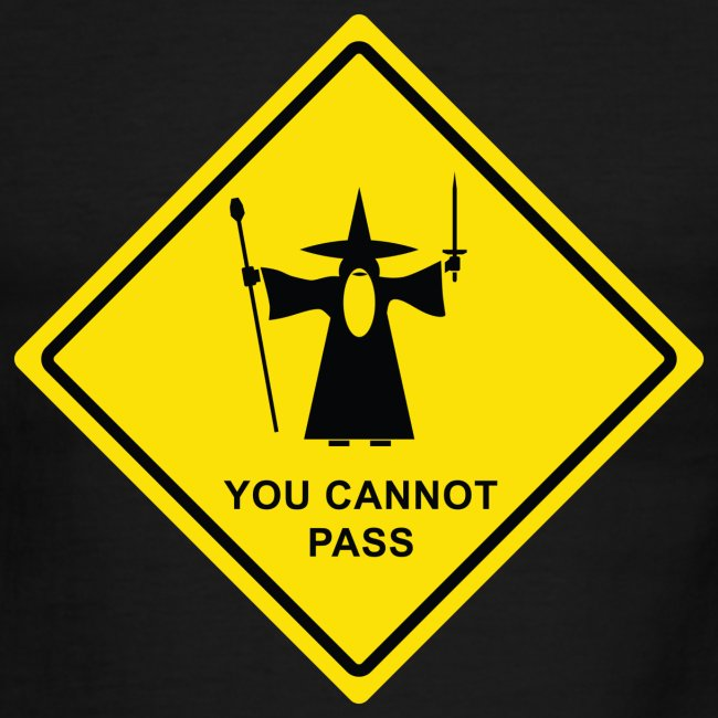 """You Cannot Pass"" warning sign"