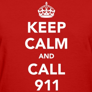 Keep Calm and Call 911 Women's T-Shirts - Women's T-Shirt