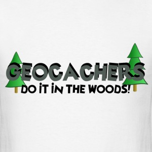 Geocachers Do It In The Woods - Men's T-Shirt