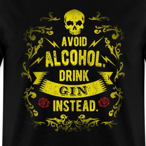 Gin T-Shirt Drink gin instead