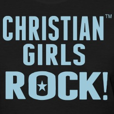CHRISTIAN GIRLS ROCK! Women's T-Shirts