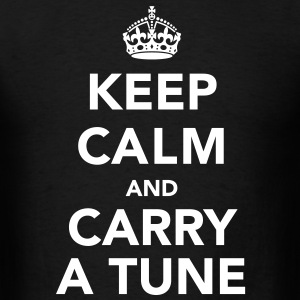 Keep Calm and Carry a Tune T-Shirts - Men's T-Shirt