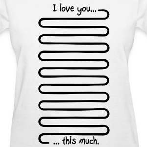 I love you this much Women's T-Shirts - Women's T-Shirt