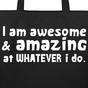 I AM AWESOME AND AMAZING at whatever I do! Bags  - Eco-Friendly Cotton Tote