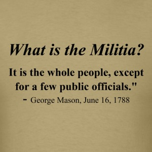 What is the Militia? T-Shirts - Men's T-Shirt