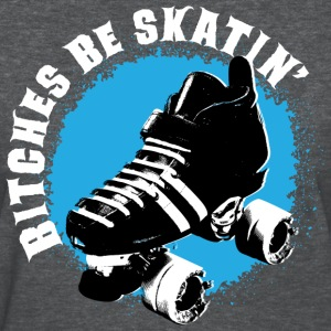Bitches be skatin' - Roller derby Women's T-Shirts - Women's T-Shirt