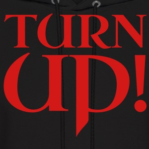 Turn Up! Hoodies - Men's Hoodie