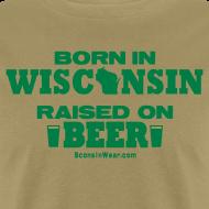 Design ~ Born in Wisconsin  Raised on Beer