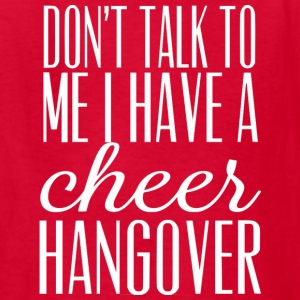 Cheer Hangover Kids' Shirts - Kids' T-Shirt