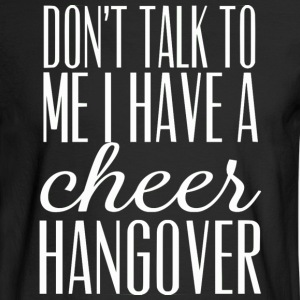 Cheer Hangover Long Sleeve Shirts - Men's Long Sleeve T-Shirt