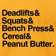 Design ~ Deadlifts Squats Bench Press Cereal Peanut Butter