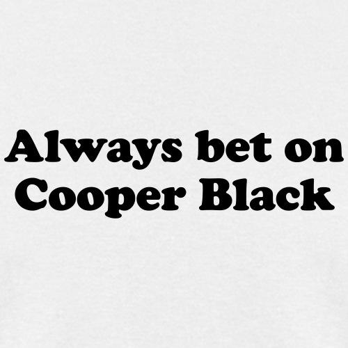Always bet on Cooper Black