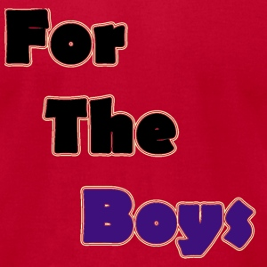 For The Boys T-Shirts - Men's T-Shirt by American Apparel