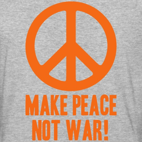 Make Peace Not War!