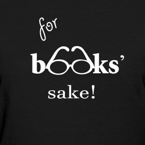 For Books Sake Funny Book Lovers Readers Writers