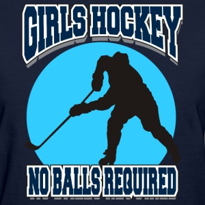 Girls Hockey No Balls Required T-Shirt - Women's T-Shirt