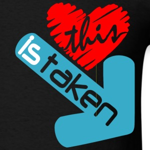 this heart is taken T-Shirts - Men's T-Shirt