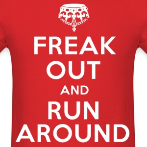 freak out and run around - Men's T-Shirt