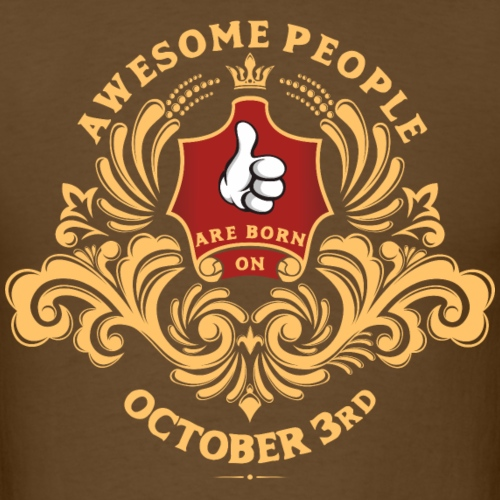 Awesome People are born on October 3rd