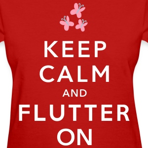 Keep Calm and Flutter On LADIES - Women's T-Shirt