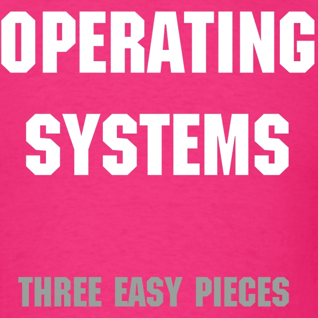Operating Systems: Three Easy Pieces Men's T-shirt (Pink Edition)