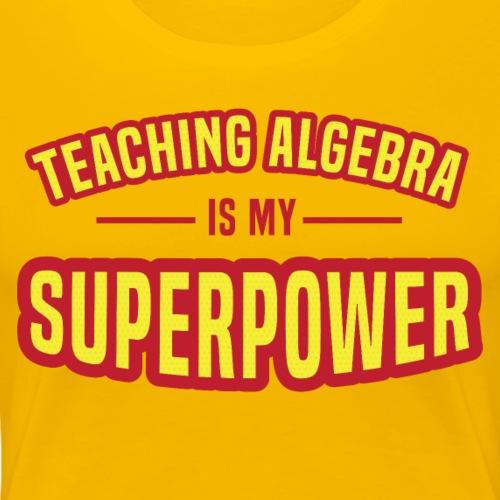Algebra is my Superpower