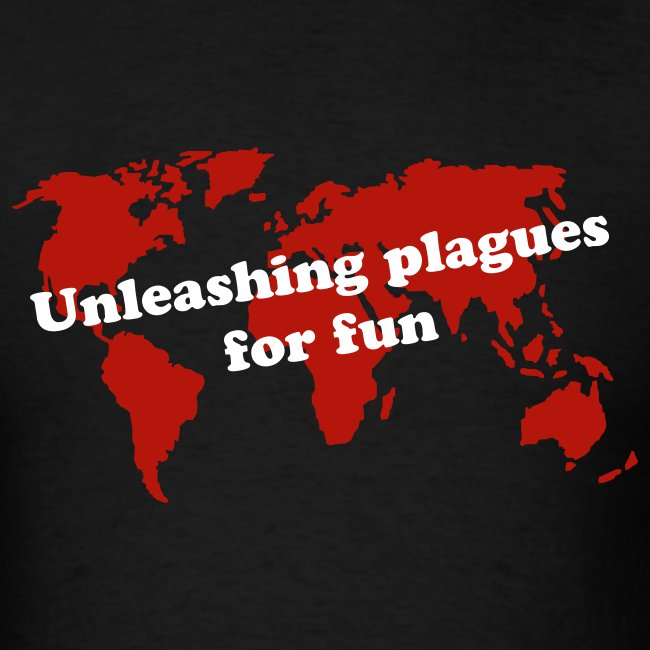 Unleashing plagues for fun