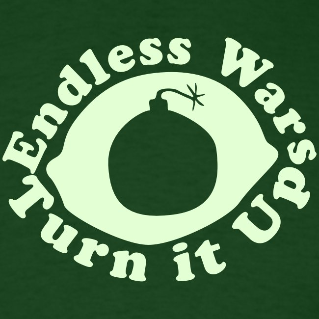 Endless Wars - Turn it Up